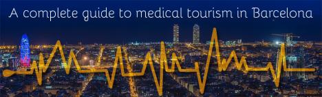 Introduktion til medicinsk turisme i Barcelona