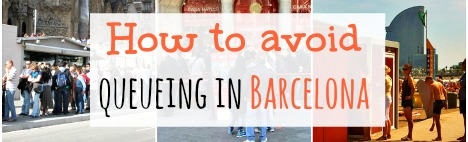 Schlange stehen in Barcelona vermeiden