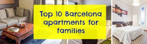 Top 10 des appartements pour familles, à Barcelone.