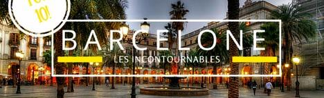 Top 10 des lieux incontournables de Barcelone