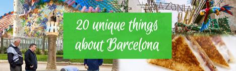 Les 20 choses uniques à Barcelone !