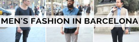 Männermode in Barcelona - unterschiedlichste Looks