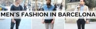 Men's Styles in Barcelona
