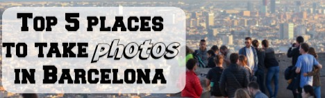 A guide for taking the best Barcelona photos