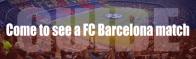Tout ce qu'il faut savoir avant d'aller voir un match au Camp Nou