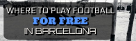 Where and how to play football for free in Barcelona