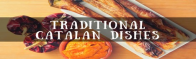 Discover the diversity of traditional Catalan cuisine!