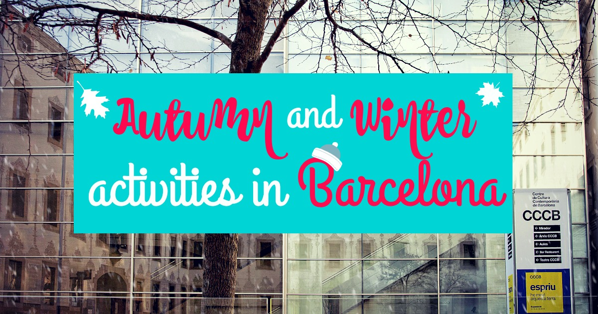 What to do in Barcelona: Autumn and Winter