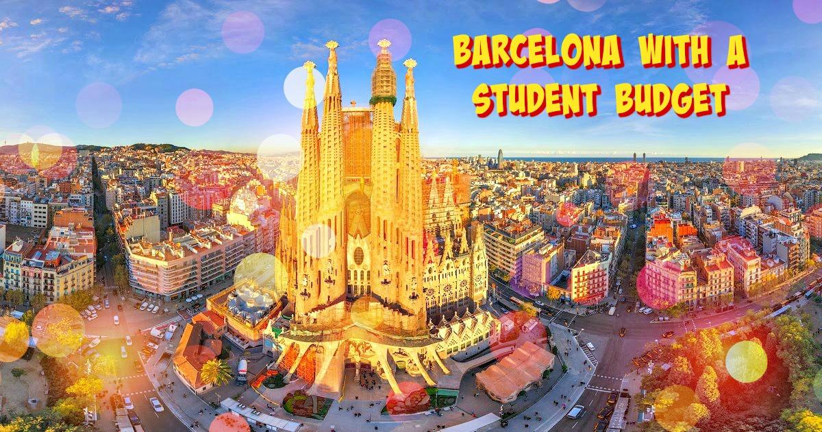 Jak żyć w Barcelonie, dysponując studenckim budżetem