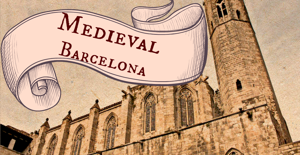 Medieval Barcelona: Amongst History and Legends