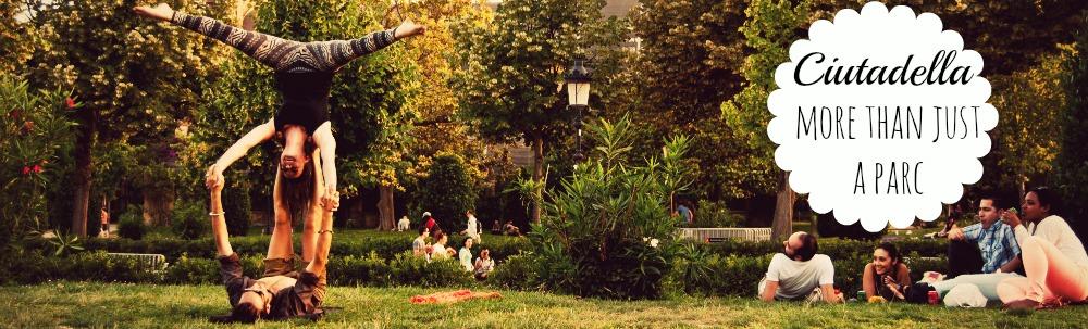 Ciutadella, Much More Than a Park.