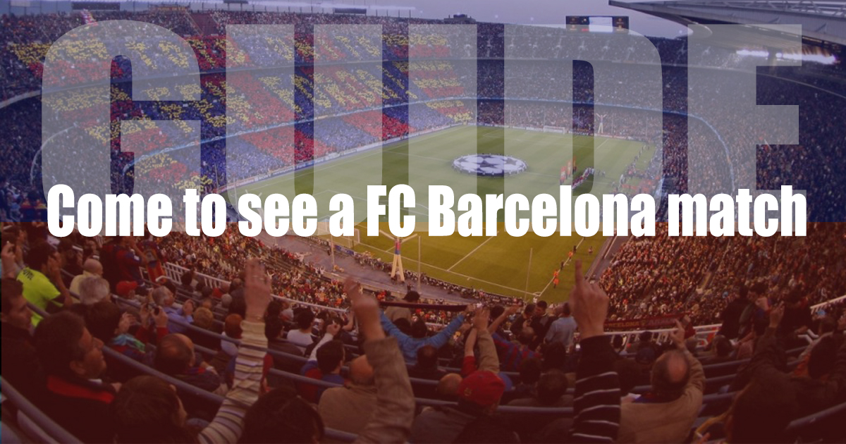 Guide to see a match at Camp Nou
