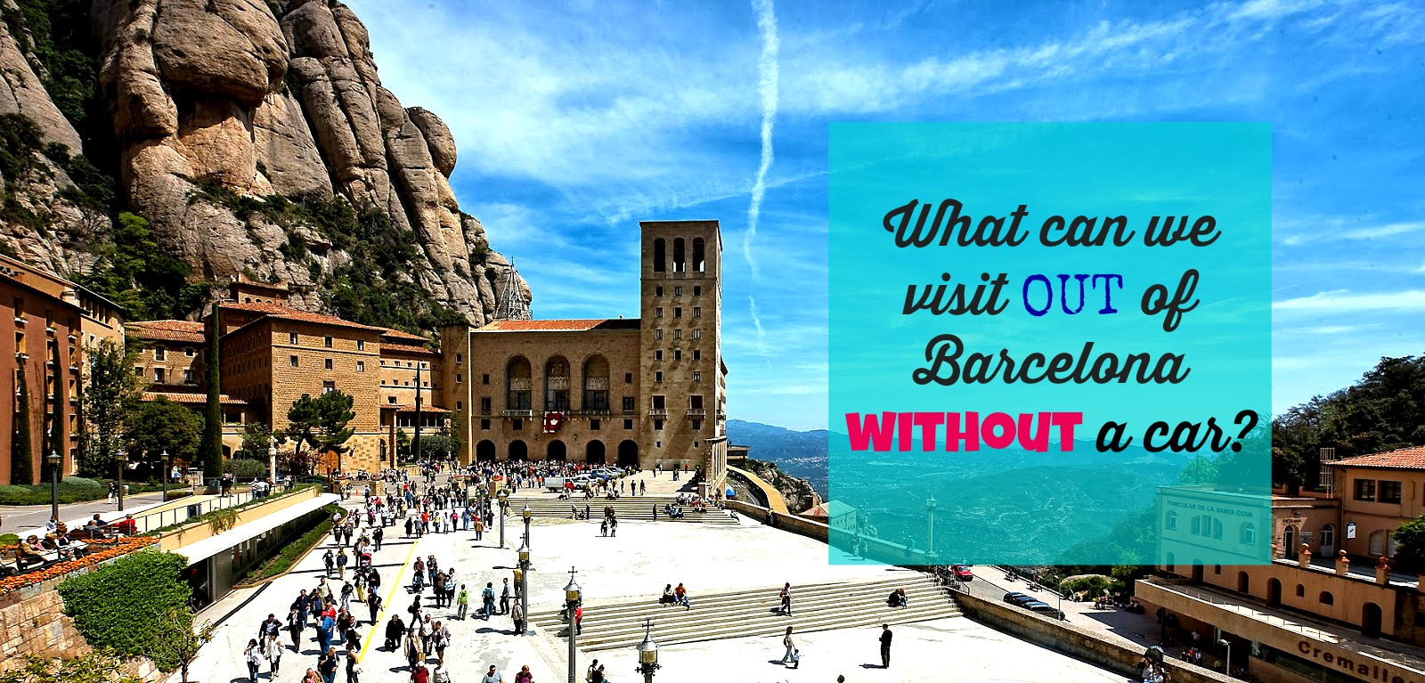 Que visiter autour de Barcelone sans voiture ?