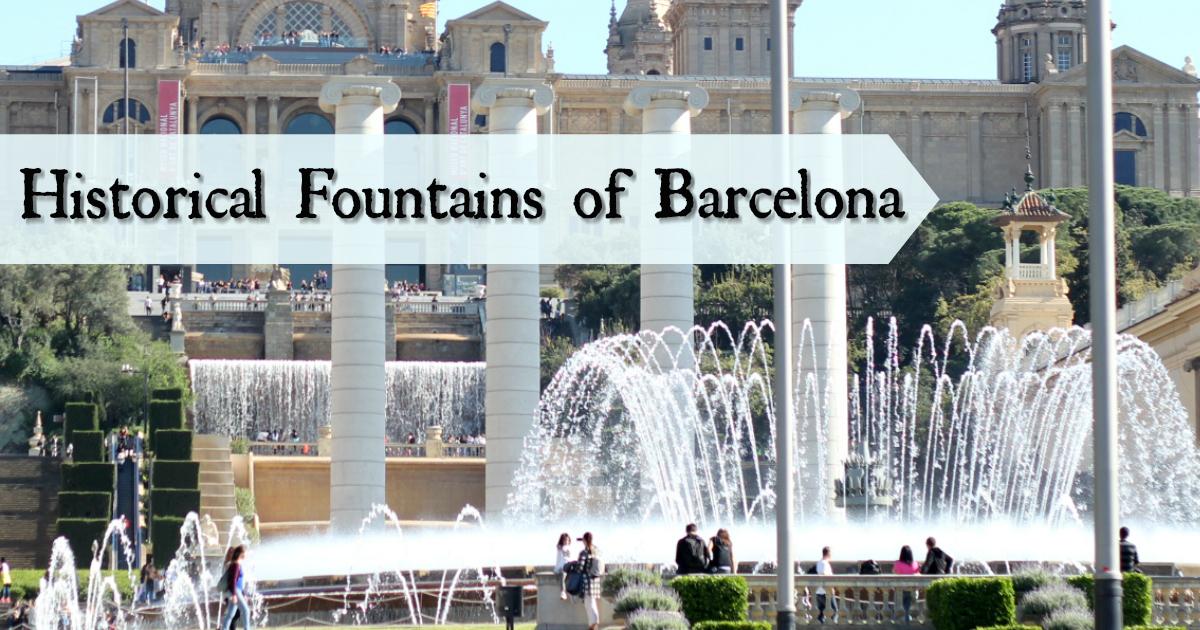 Le fontane storiche di Barcellona