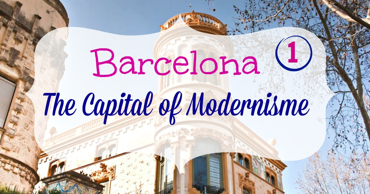 Modernism route in Barcelona - Part 1