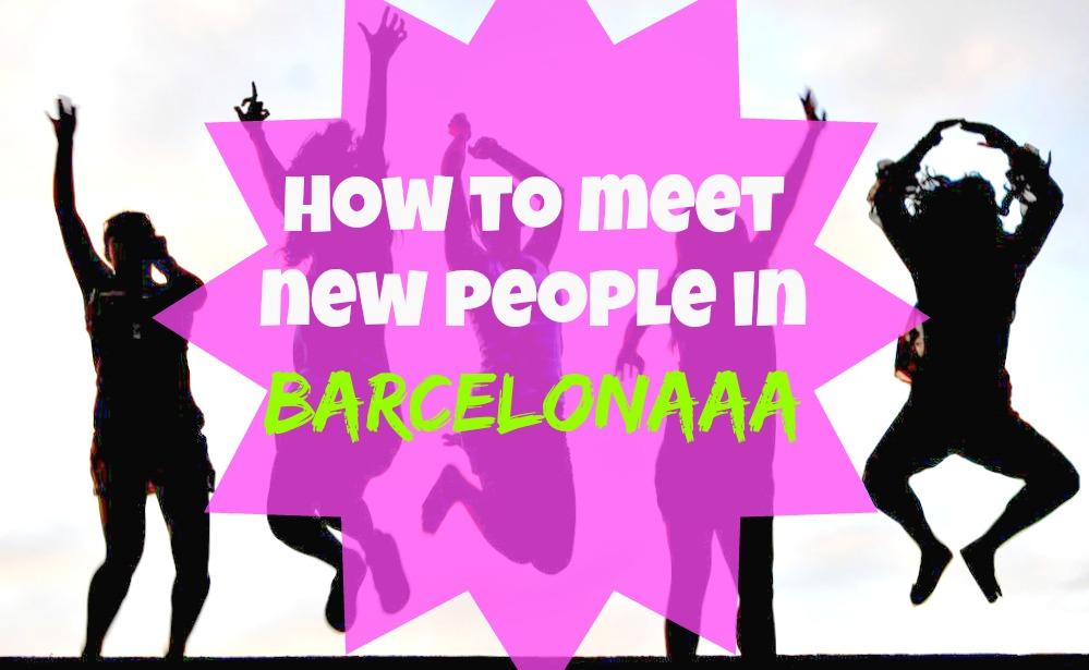 5 Consejos para hacer nuevos amigos en Barcelona