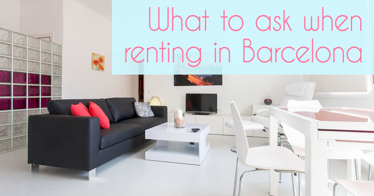 10 Things to Ask When Renting in Barcelona