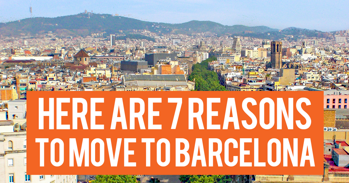 7 Reasons why you should move to Barcelona