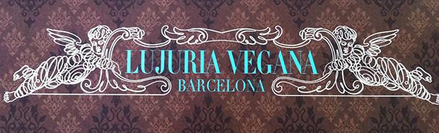 Lujuria Vegana Barcellona