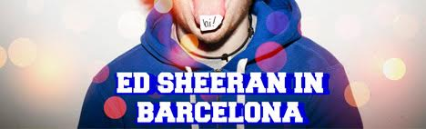 See Ed Sheeran live in Barcelona