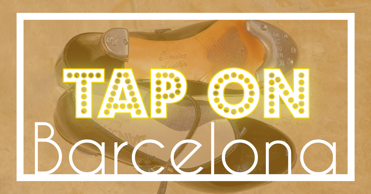 Tap On Barcelona - Stepptanz Festival