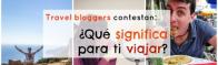 ¿Qué significa #viajar? ¡Los bloggers de viajes responden!