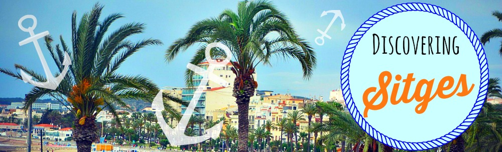Discovering Sitges